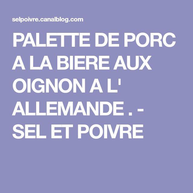 PALETTE DE PORC A LA BIERE AUX OIGNON A L' ALLEMANDE . - SEL ET POIVRE