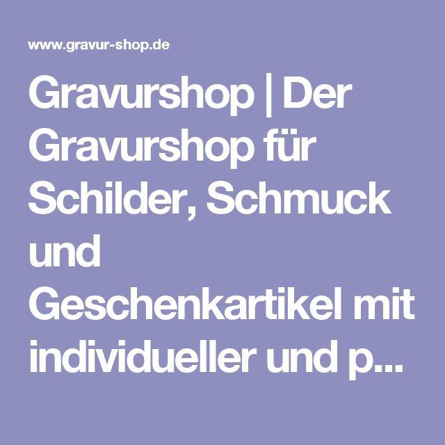 Gravurshop | Der Gravurshop für Schilder, Schmuck und Geschenkartikel mit individueller und persönlicher Gravur
