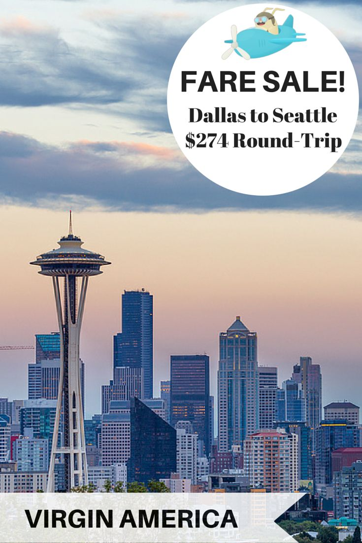 Breaking fare sale: Dallas to Seattle for $274 round-trip through Virgin America! #travel