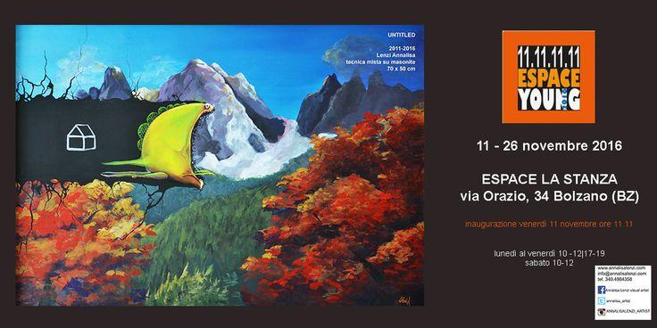 ESPACE YOUNG 2016  ESPACE LA STANZA Via Orazio, 34 Bolzano (BZ)  11-26 novembre 2016  inaugurazione venerdì 11 novembre alle ore 11.00  orari di apertura dal lunedì al venerdì dalle 10.00 alle 12.00 e dalle 17.00 alle 19.00, il sabato dalle 10.00 alle 12.00.  Anche il mio Caterpillar ci sarà!!
