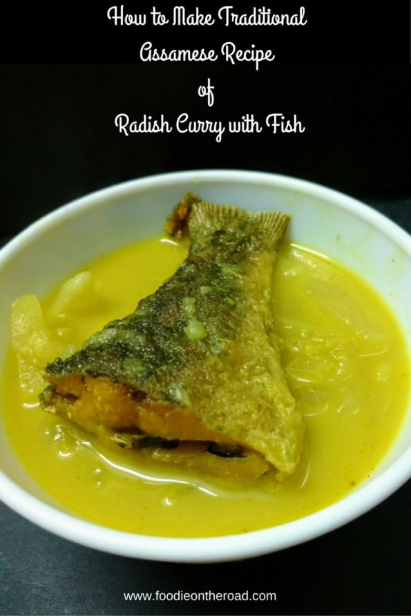 How to Make Traditional  Assamese Recipe  of  Radish Curry with Fish