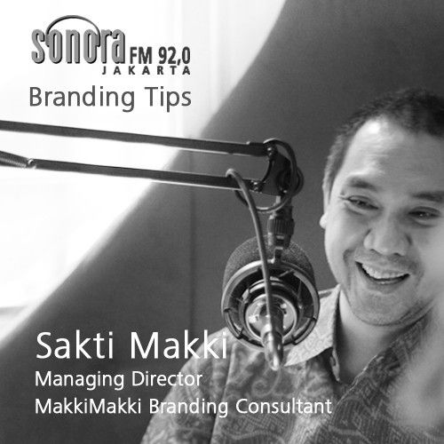 Sonora Jakarta FM 92.0 Branding Tips with MakkiMakki Strategic Branding Consultant
