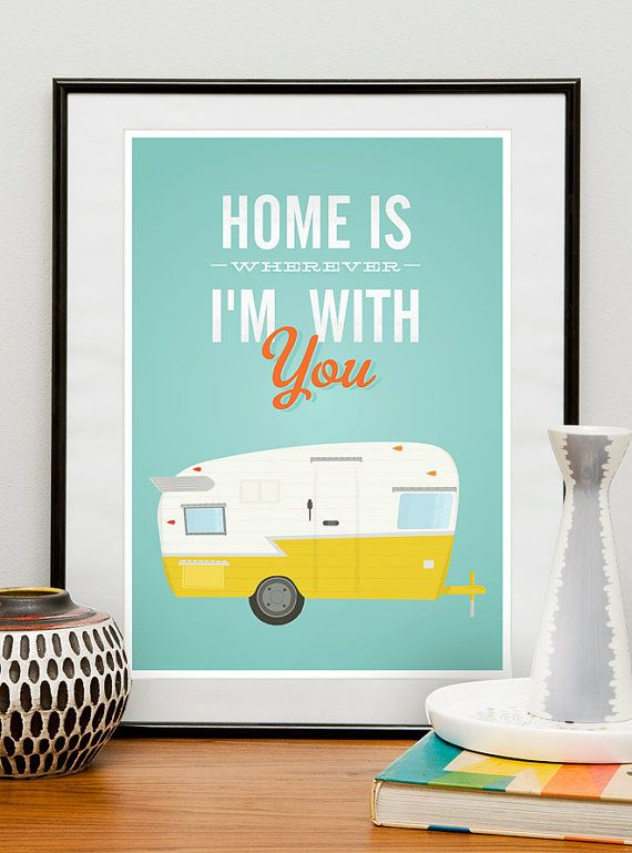 Inspiratonal Quote print, shasta trailer art, retro poster, housewarming quote decor, under 20, Home is wherever Im with you 8x10 or A4 on Etsy, $17.00