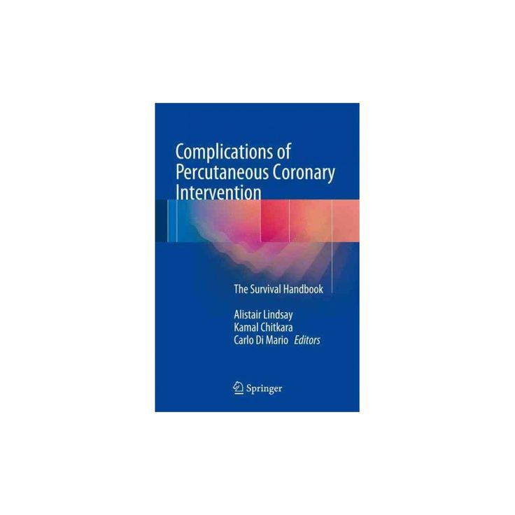 Complications of Percutaneous Coronary Intervention : The Survival Handbook (Hardcover)