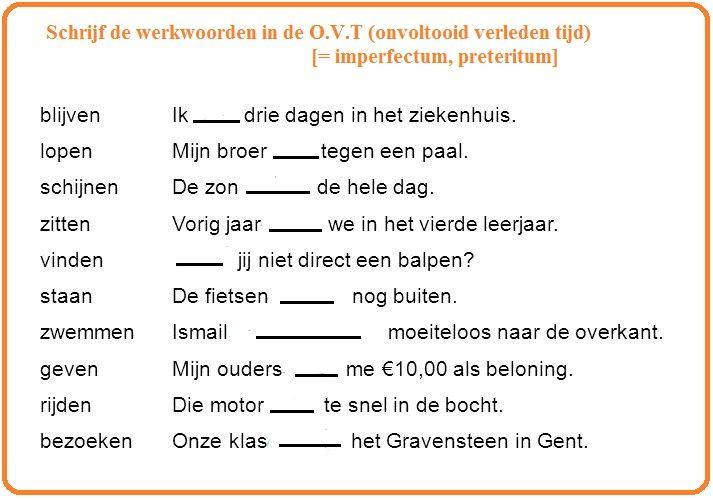 Schrijf de werkwoorden in de O.V.T. (onvoltooid verleden tijd) [= imperfectum, preteritum] - onregelmatige werkwoorden