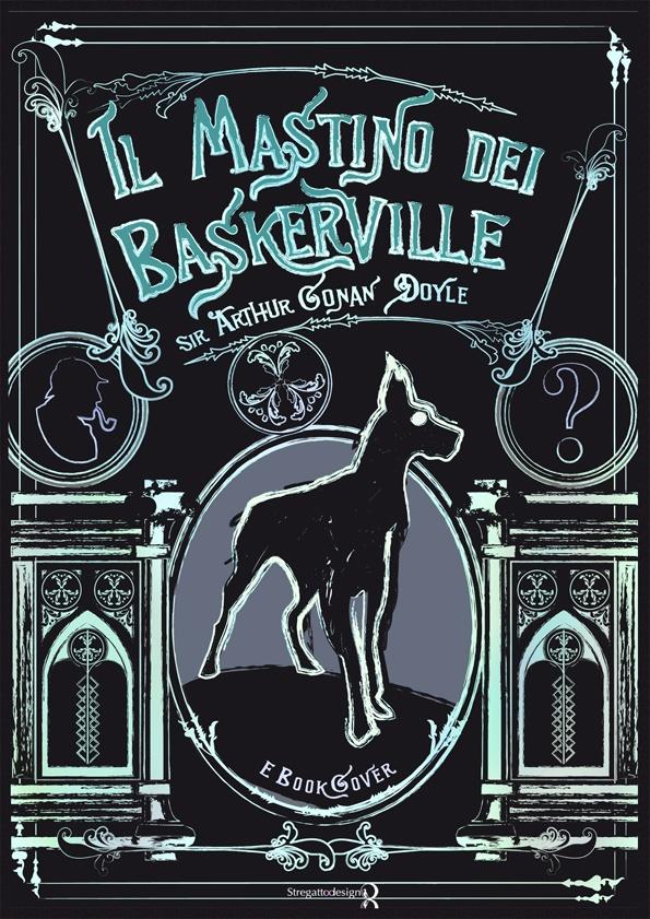 Copertina e-book Il Mastino dei Baskerville di Sir Arthur Conan Doyle, concept, graphic design ed illustrazione di Davide Corsetti per Stregattodesign Milano