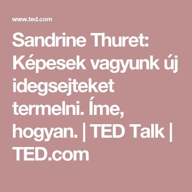 Sandrine Thuret: Képesek vagyunk új idegsejteket termelni. Íme, hogyan. | TED Talk | TED.com