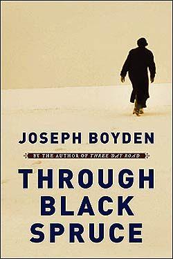 Joseph Boyden - Through Black Spruce