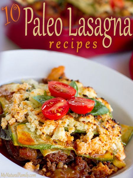 10 of the Best Paleo Lasagna Recipes!  TEN WAYS TO MAKE A HEALTHIER LASAGNA!!!  So excited! My favorite food!