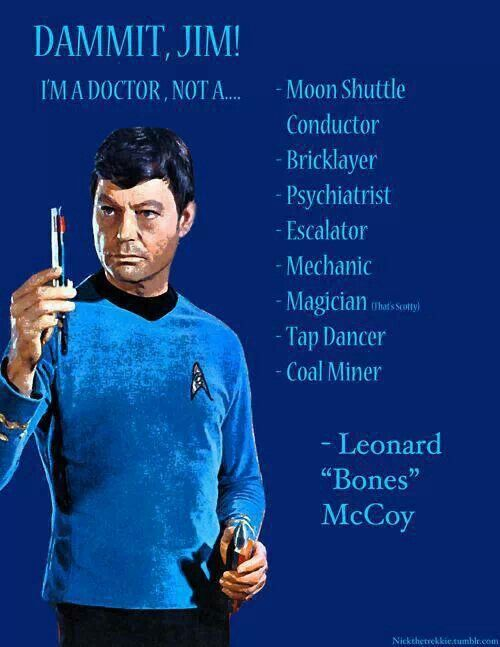 "Leonard ""Bones"" McCoy - DeForest Kelley. SubCategory: Bones Sass Is *The* Very Best Sass."