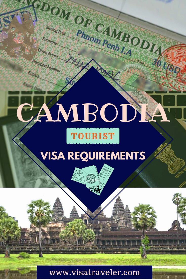 Cambodia Visa Requirements And Application Procedure Visa Traveler Cambodia Travel Thailand Travel Guide Travel