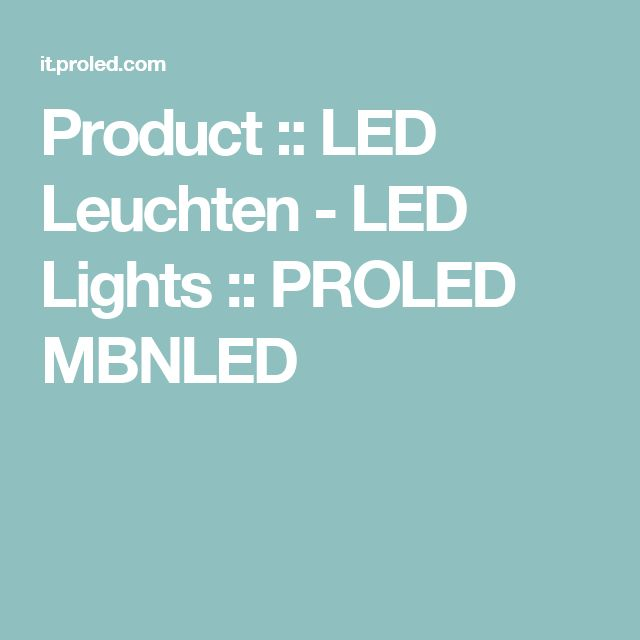 Perfect Product LED Leuchten LED Lights PROLED MBNLED