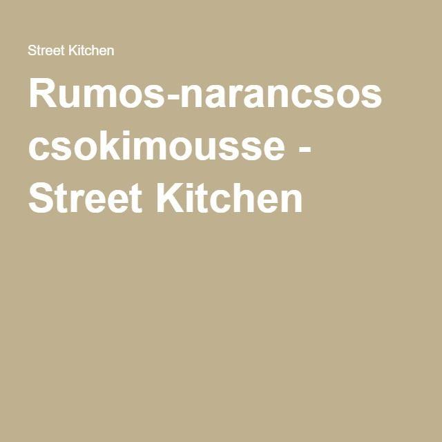 Rumos-narancsos csokimousse - Street Kitchen