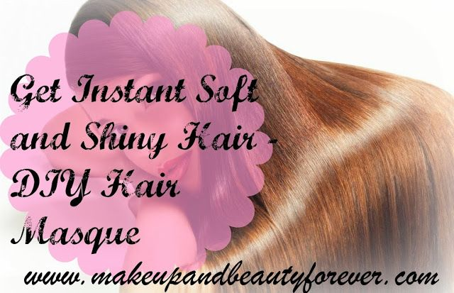 Make up and Beauty Blog   MBF   Beauty Products Reviews   Hair   Skin   Makeup and Beauty Forever: Get Instant Soft and Shiny Hair - DIY Hair Masque