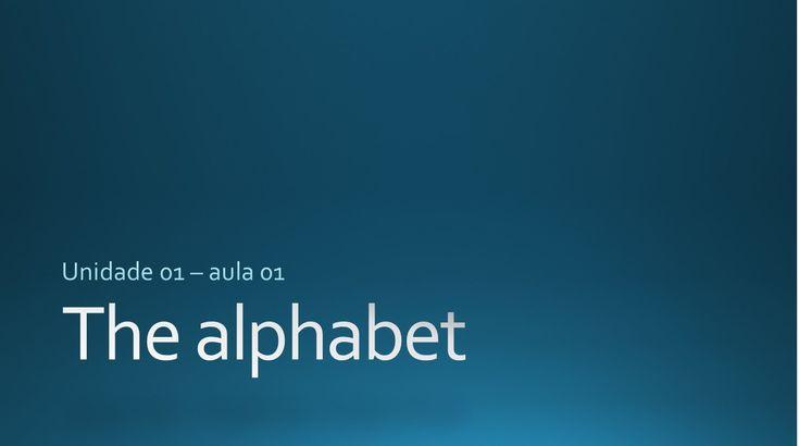 Inglês 01, unidade 01, aula 01, The Alphabet #ingles #cursodeingles #cursodeinglescomcertificado #alfabetoemingles