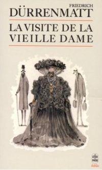 La visite de la vieille dame (Der Besuch der alten Dame) - Friedrich Dürrenmatt - 1956  Espléndida novela! Un 10