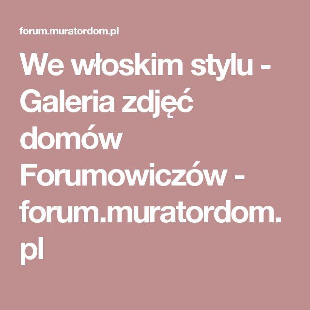 We włoskim stylu - Galeria zdjęć domów Forumowiczów - forum.muratordom.pl