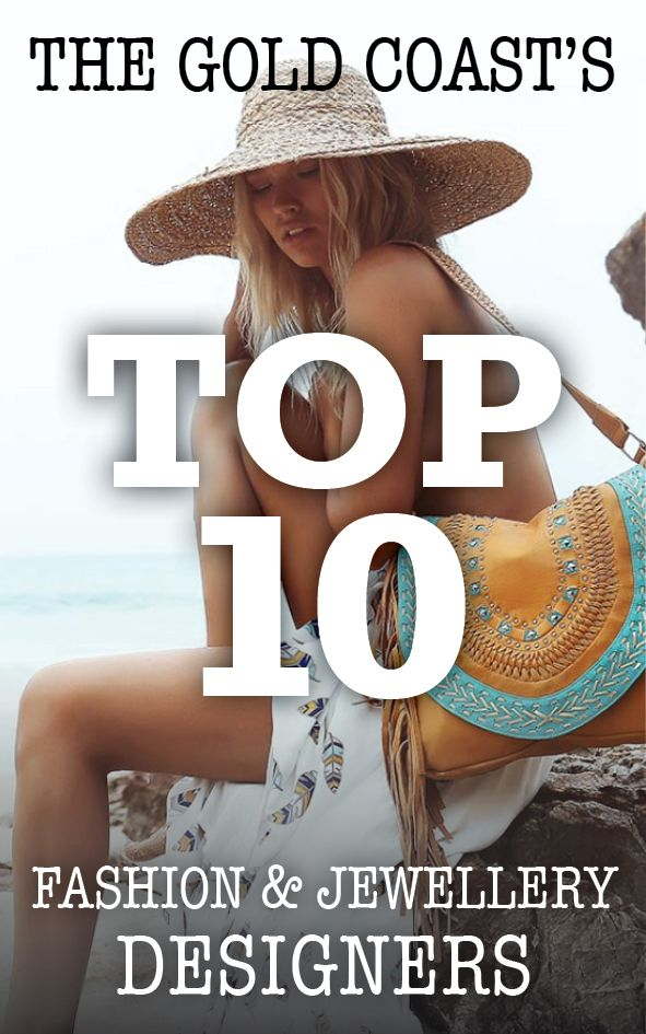 A LIST OF GOLD COAST'S TOP 10 FASHION AND JEWELRY DESIGNERS AND WHY WE LOVE THEM! #goldcoast #fashion