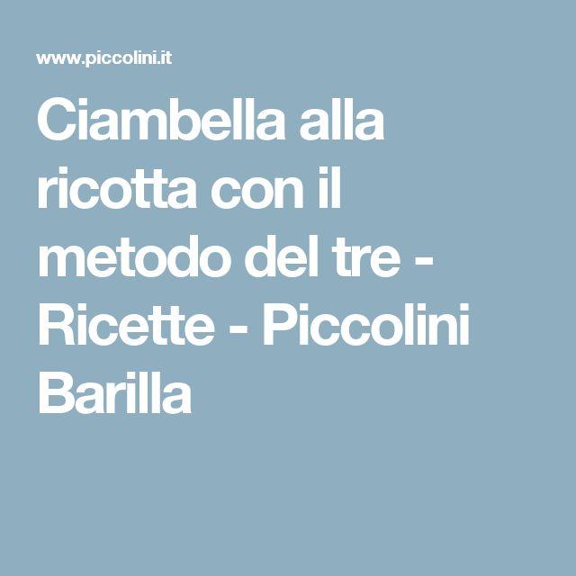 Ciambella alla ricotta con il metodo del tre - Ricette - Piccolini Barilla
