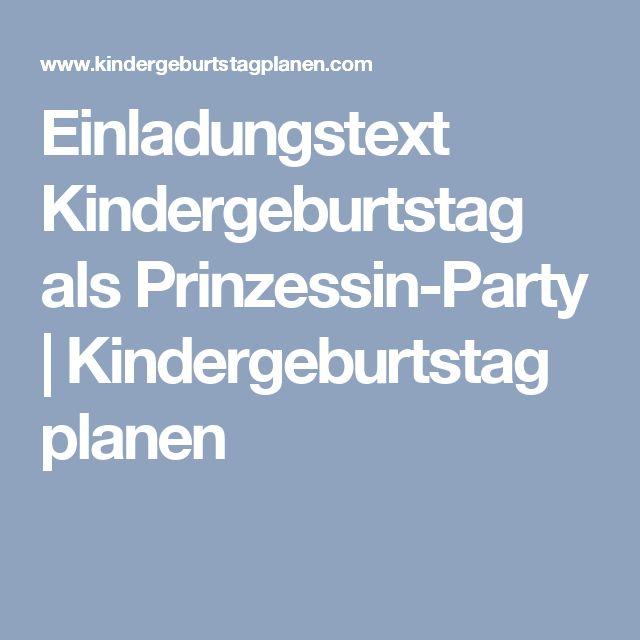 Einladungstext Kindergeburtstag Als Prinzessin Party | Kindergeburtstag  Planen