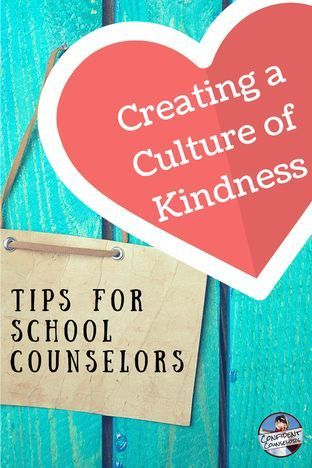 Creating a Culture of Kindness: Tips for School Counselors