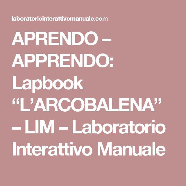 """APRENDO – APPRENDO: Lapbook """"L'ARCOBALENA"""" – LIM – Laboratorio Interattivo Manuale"""