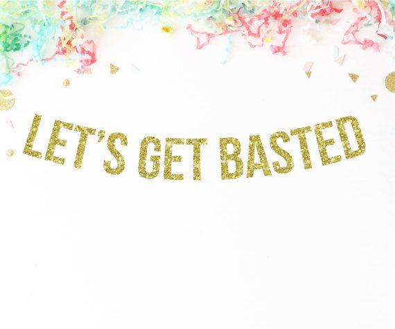 Let's Get Basted Glitter Party Banner