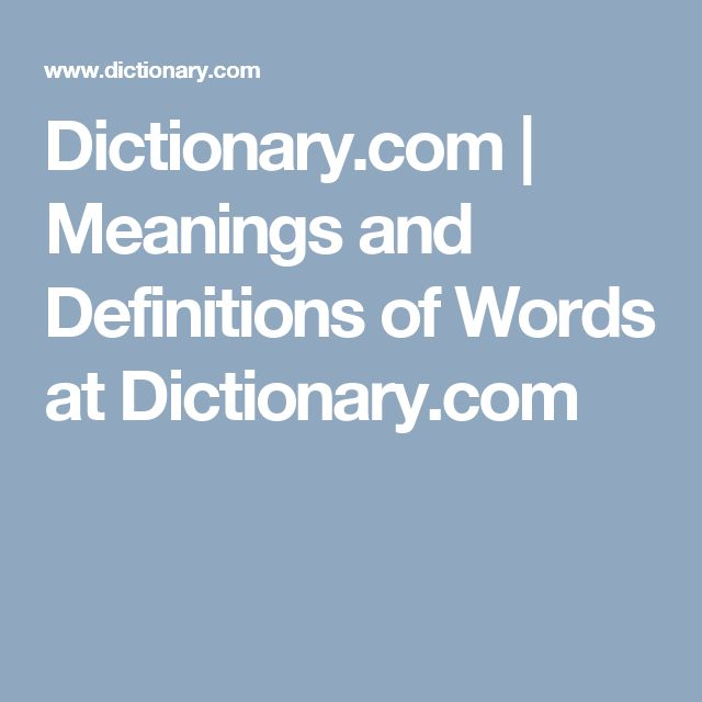 Dictionary.com | Meanings and Definitions of Words at Dictionary.com