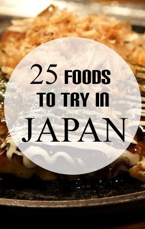 25 Foods to try in Japan