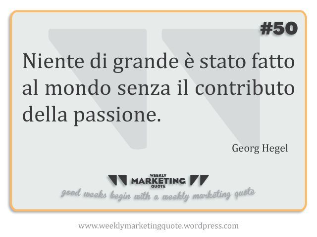 #50 Weekly Quote: Georg Hegel - Weekly Marketing Quote