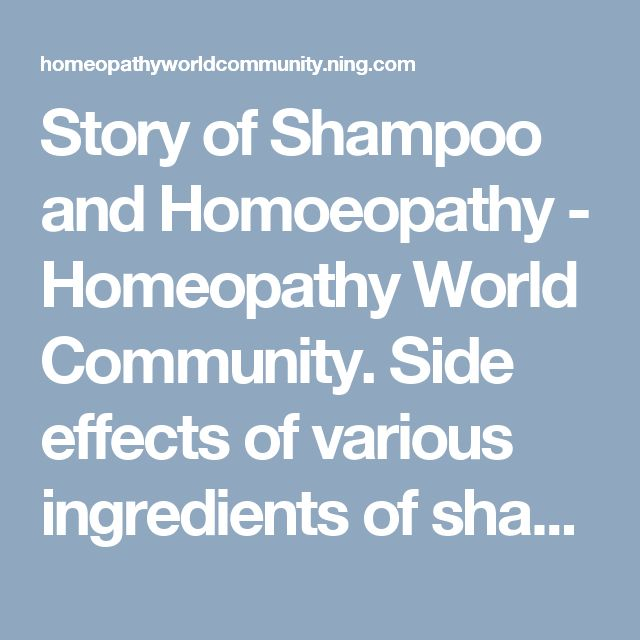 Story of Shampoo and Homoeopathy - Homeopathy World Community.  Side effects of various ingredients of shampoo - chemicals.  Hair Problems+remedy solutions