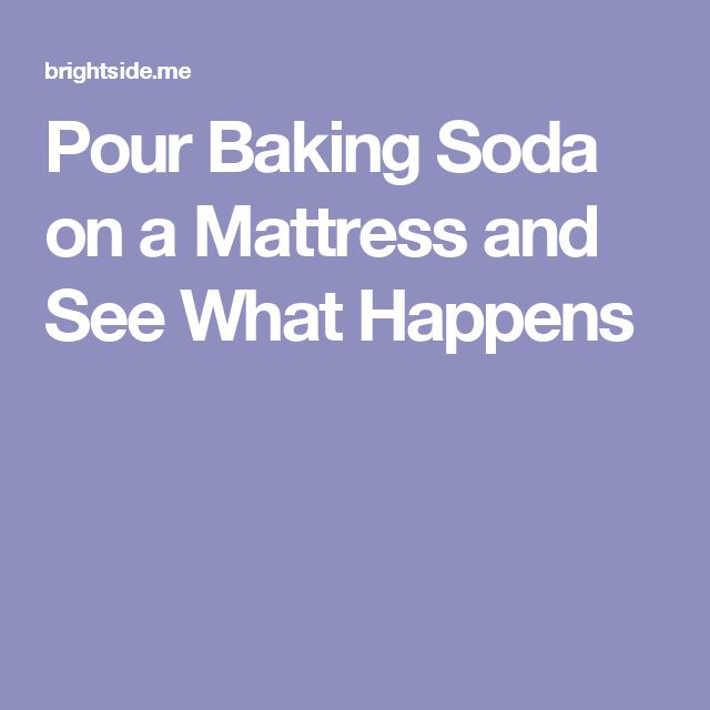 Pour Baking Soda onaMattress and See What Happens