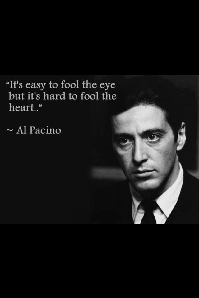 """#quotesonpositiveattitude http://www.positivewordsthatstartwith.com/   ✿◔‿   ◔)  """"It's easy to fool the eye, but it's hard to fool the heart."""" ~~Al Pacino wisdom #inspirational"""