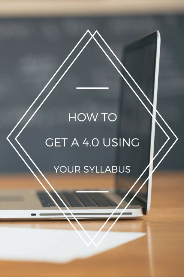 How to Use Your Syllabus to Get a 4.0 GPA - college tips for getting good grades in class