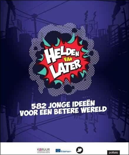 Naar aanleiding van de verkiezingen van 25 mei 2014 startte Karuur het project Helden van Later op. Jongeren werden opgeroepen om...