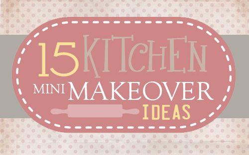 15 Kitchen Mini Makeover Ideas