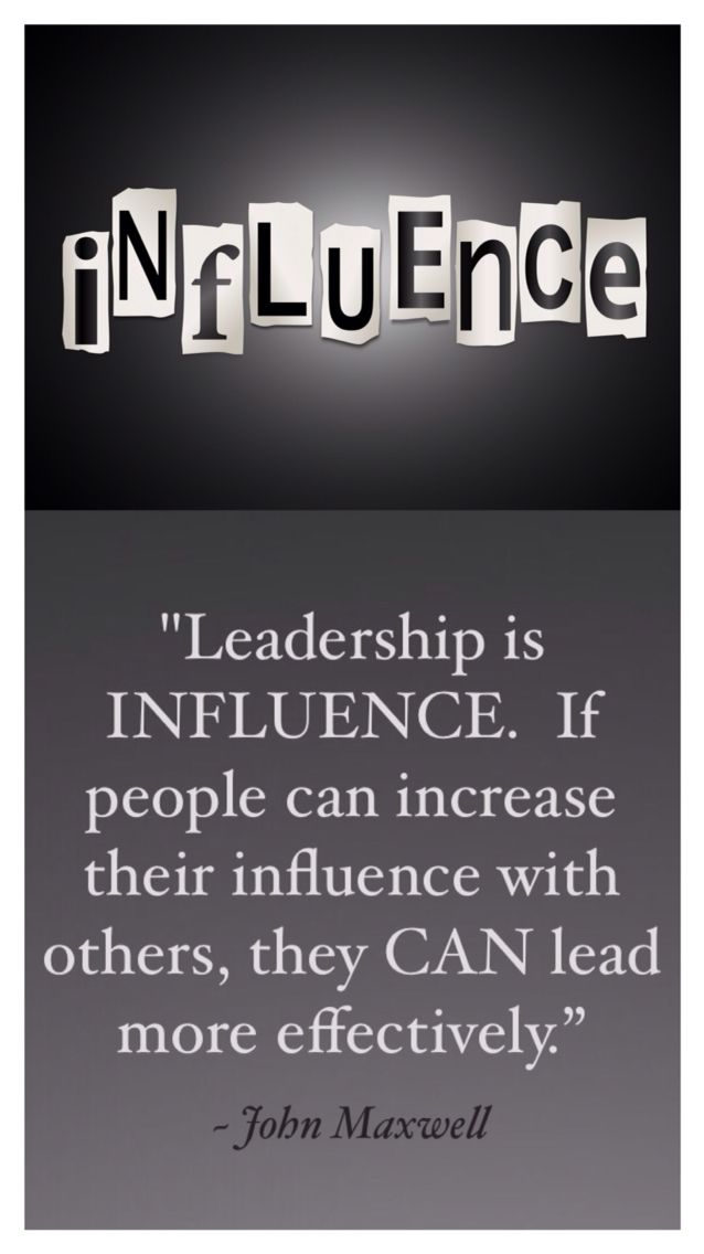 Leadership Is Influence If People Can Increase Their Influence With