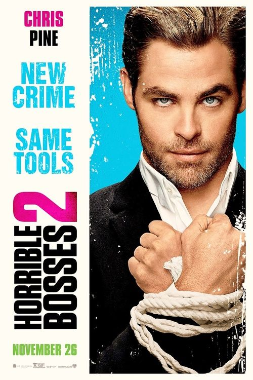 Horrible Bosses 2 Ad... Chris was so good in this movie, he needs to do more comedies...