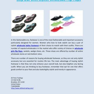 Step Out With Stylish Wholesale Flip Flops In this fashionable era, footwear is one of the most fashionable and important accessory particularly designed fo. http://slidehot.com/resources/step-out-with-stylish-wholesale-flip-flops.52737/
