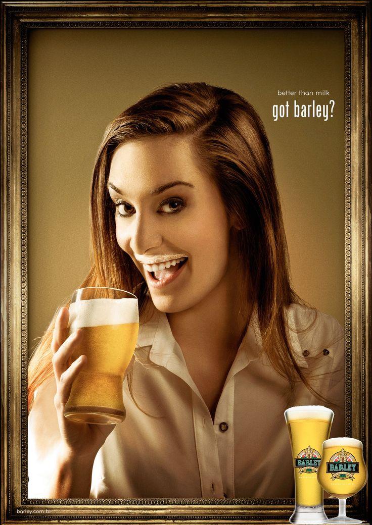 Barley Beer: Got Barley?, 4     Better than milk. Got Barley? Advertising Agency: RBA Comunicação, Novo Hamburgo, Brazil  Published: July 2013 #advertising #advertisement #beer
