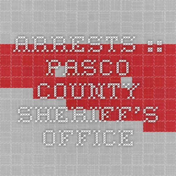 Arrests :: Pasco County Sheriff's Office