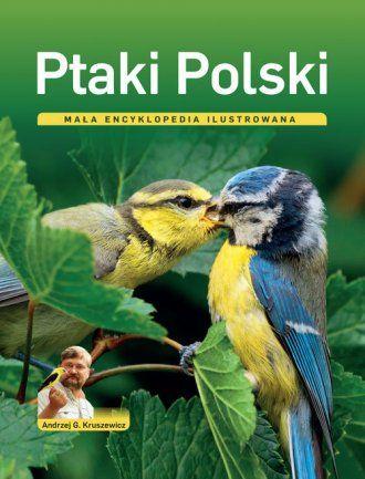 Dr Andrzej G. Kruszewicz - dyrektor warszawskiego zoo i niestrudzony popularyzator wiedzy o ptakach - przedstawia 142 najważniejsze gatunki ptaków...