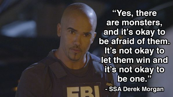 Criminal Minds - a truly heroic character played superbly by Shemar Moore
