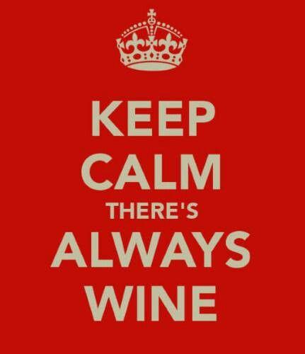 There's always wine