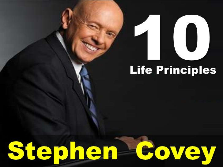 10 Life Principles From Stephen R. Covey