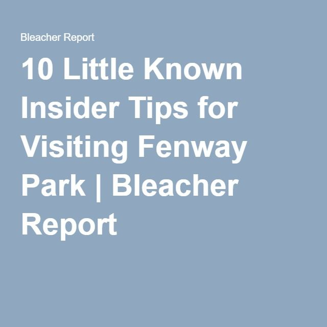 10 Little Known Insider Tips for Visiting Fenway Park | Bleacher Report