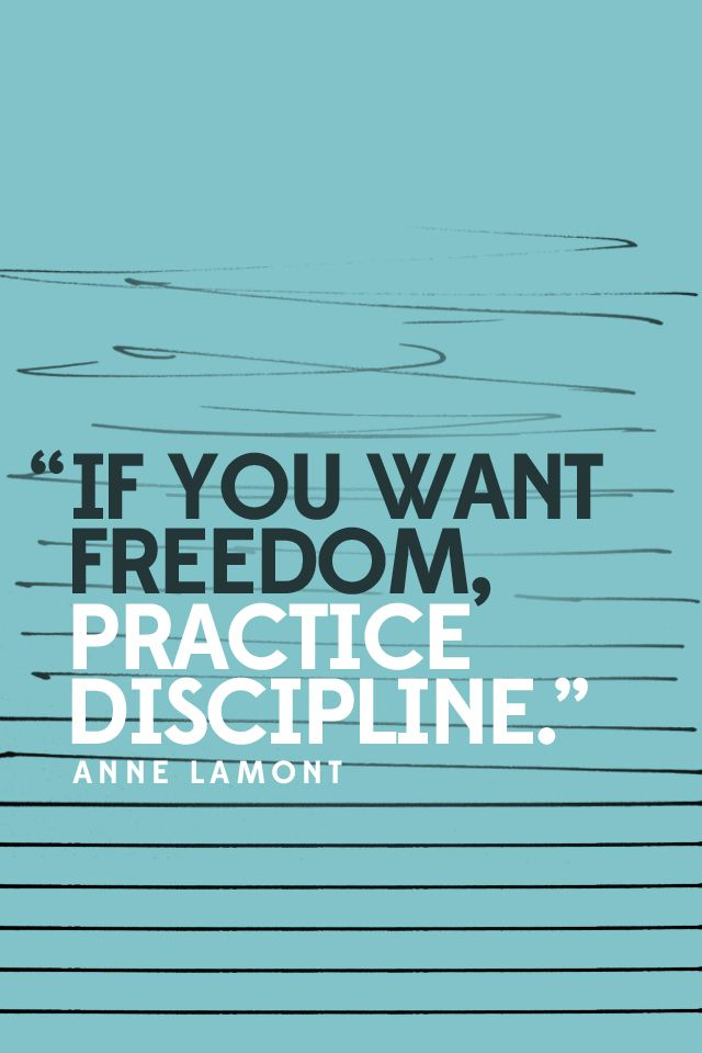 """iphone background with inspiration from STORY2012...""""If you want freedom, practice discipline."""" —Anne Lamont"""