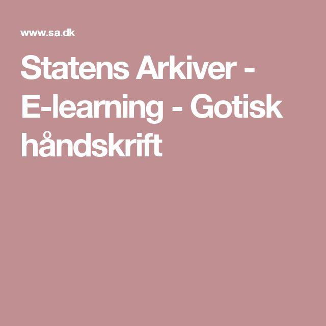 Statens Arkiver - E-learning - Gotisk håndskrift