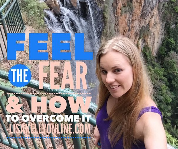 Feel the fear and do it anyway! Check out these awesome strategies to overcomes your fears and be successful! http://www.lisakellyonline.com/feel-the-fear/