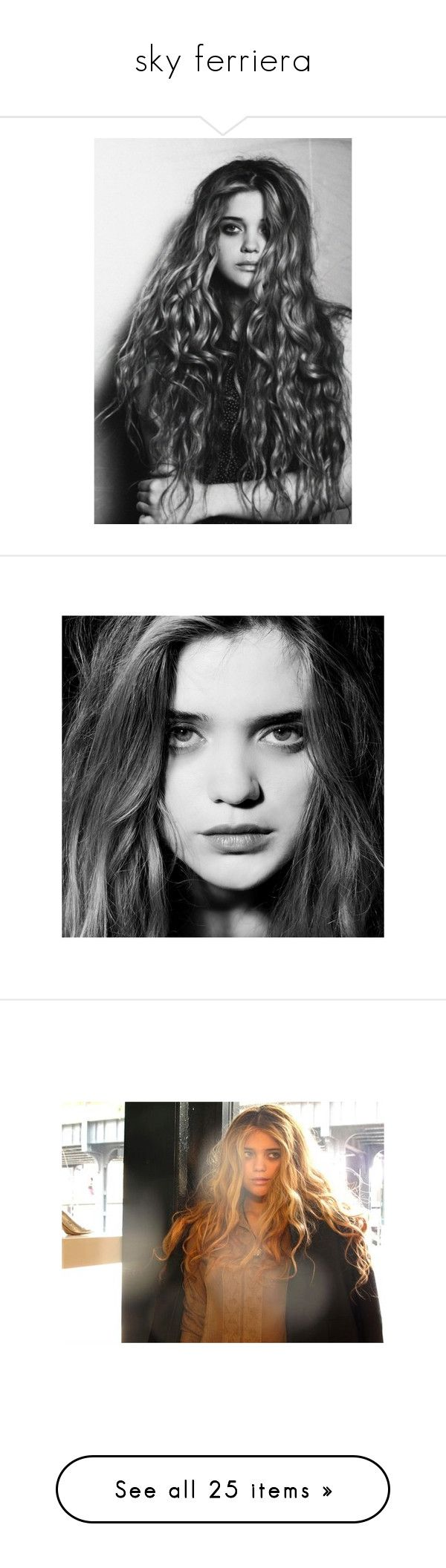 """""""sky ferriera"""" by wears-pink-on-wednesdays ❤ liked on Polyvore featuring pictures, sky ferreira, backgrounds, girls, models, sky ferriera, people, hair, site models and faces"""